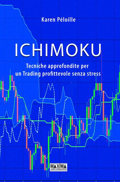 Ichimoku : Tecniche approfondite per un Trading profittevole senza stress