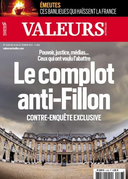 Valeurs Actuelles - Février 2017 - Le complot anti-Fillon