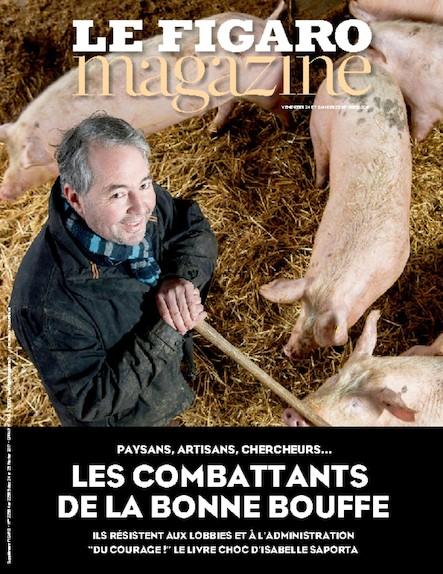 Le Figaro Magazine - Les combattants de la bonne bouffe