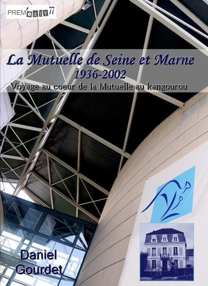 La Mutuelle de Seine-et-Marne 1936-2002. Voyage au coeur de la Mutuelle au kangourou