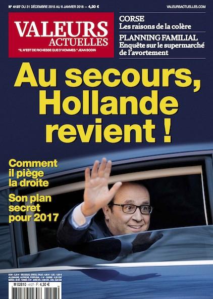 Valeurs Actuelles - Décembre 2015 - Au secours, Hollande revient !