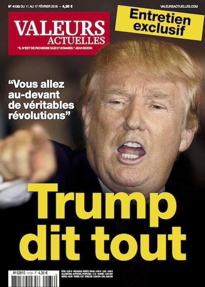 Valeurs Actuelles - Février 2016 - Trump dit tout