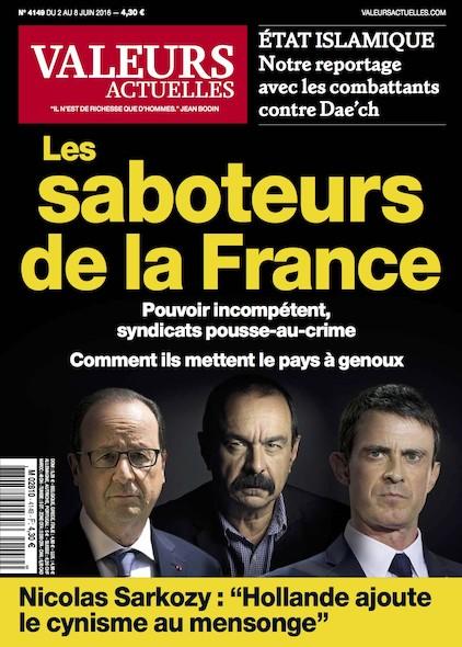 Valeurs Actuelles - Juin 2016 - Les saboteurs de la France