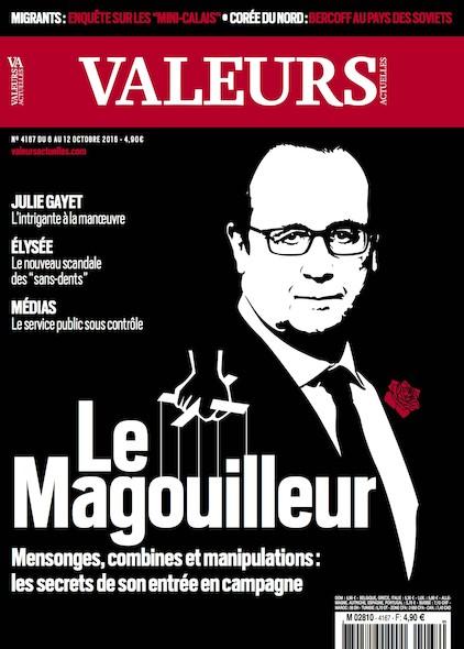 Valeurs Actuelles - Octobre 2016 - Le Magouilleur