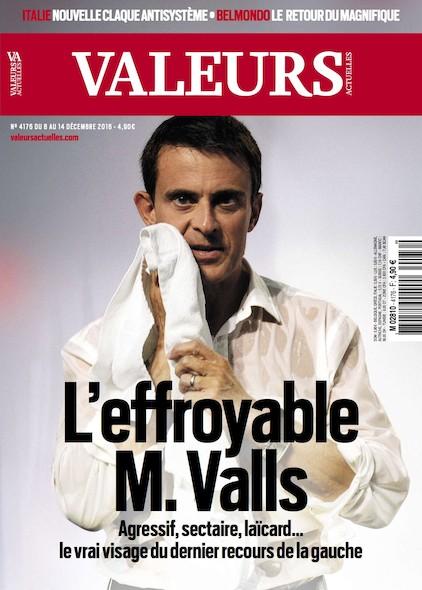 Valeurs Actuelles - Décembre 2016 - L'effroyable M. Valls