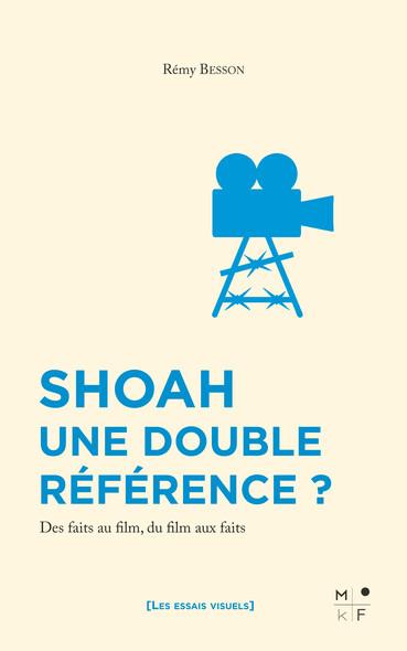 Shoah, une double référence ? : Des faits au film, du film aux faits