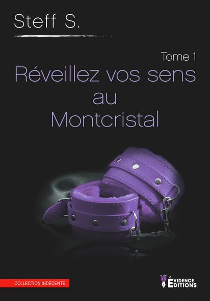 Réveillez vos sens au Montcristal : Le Montcristal, T1