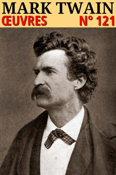 Mark Twain : Oeuvres - N° 121 [Illustré]