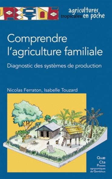 Comprendre l'agriculture familiale : Diagnostic des systèmes de production
