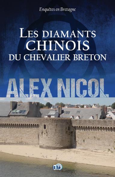 Les diamants chinois du chevalier breton : Enquêtes en Bretagne