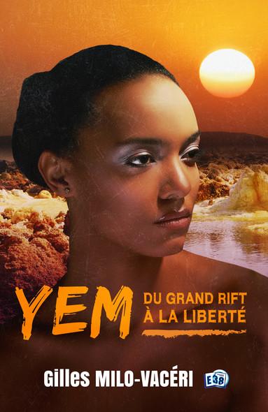 Yem : Du Grand Rift à la Liberté