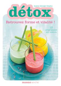 Détox - Retrouvez forme et vitalité : 13 programmes sur mesure | Schogel Delafon, Sophie