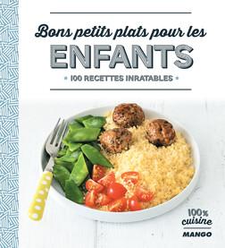 Bons petits plats pour les enfants : 100 recettes inratables | Isabel Brancq-Lepage