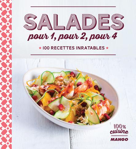Salades pour 1, pour 2, pour 4 : 100 recettes inratables
