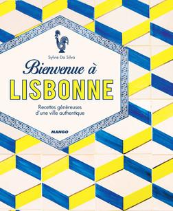 Bienvenue à Lisbonne : Recettes généreuses d'une ville authentique | Sylvie Da Silva