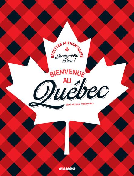 Bienvenue au Québec : Sucrez-vous le bec !