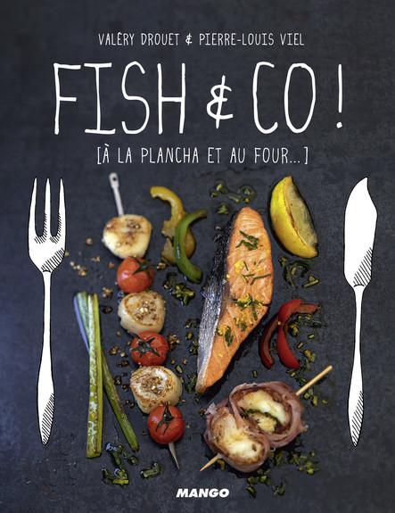 Fish & Co ! : [à la plancha et au four...]