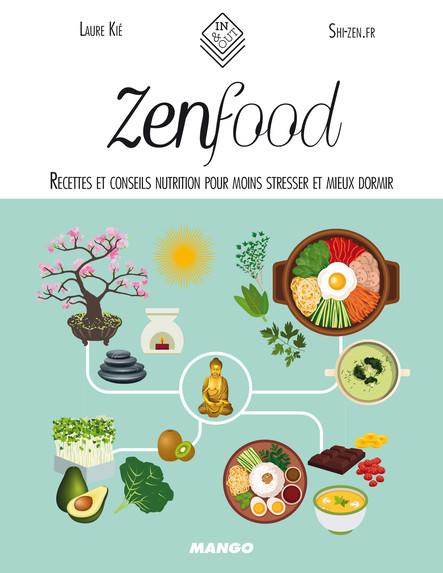 Zen food : Recettes et conseils nutrition pour moins stresser et mieux dormir