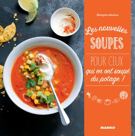 Les nouvelles soupes : pour ceux qui en ont soupé du potage