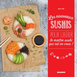 Les nouveaux sushis : Pour libérer le maître sushi qui est en vous !   Kié Laure