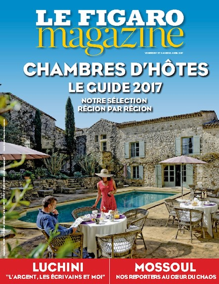 Le Figaro Magazine - Avril 2017 : Chambres d'hôtes
