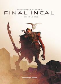 Final Incal T3 : Gorgo le Sale |