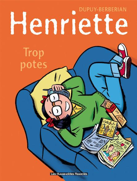 Henriette T3 : Trop potes !