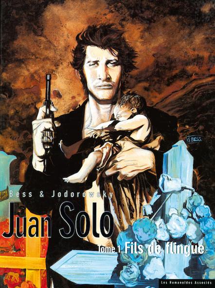 Juan Solo T1 : Fils de flingue
