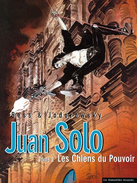 Juan Solo T2 : Les Chiens du Pouvoir