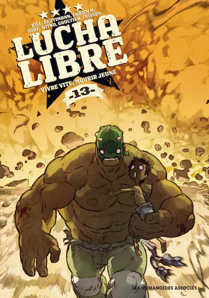 Lucha Libre T13 : Vivre vite, mourir jeune