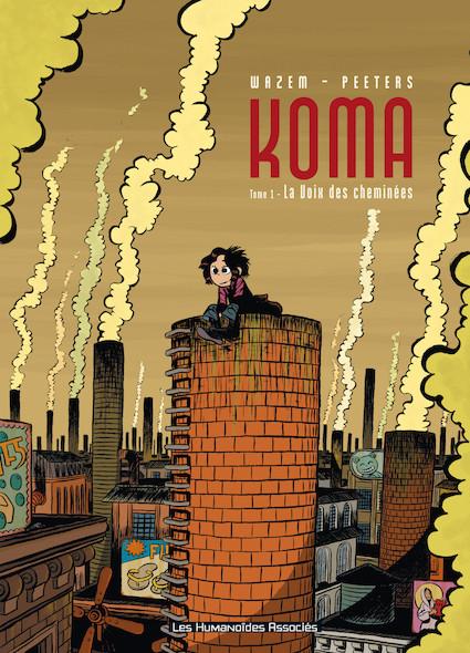 Koma T1 : La Voix des cheminées
