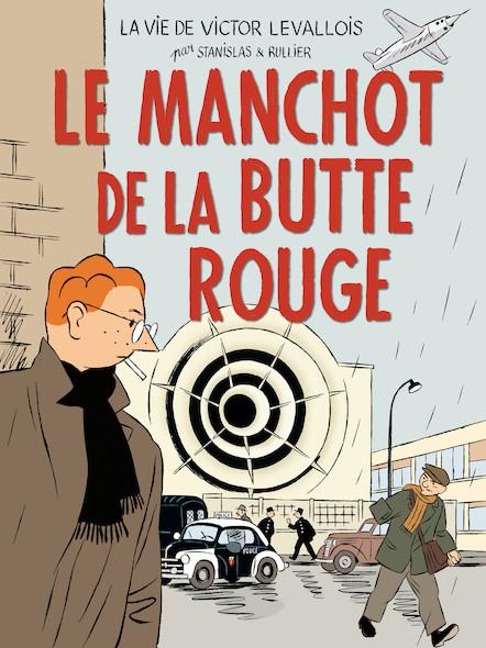 Victor Levallois T3 : Le Manchot de la Butte Rouge