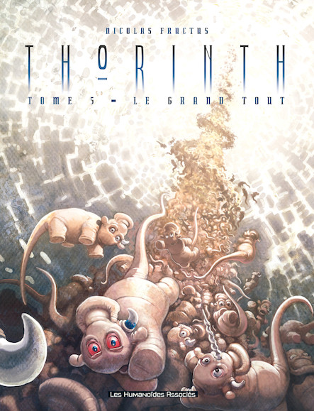 Thorinth T5 : Le Grand tout