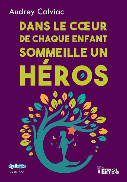 Dans le cœur de chaque enfant sommeille un héros