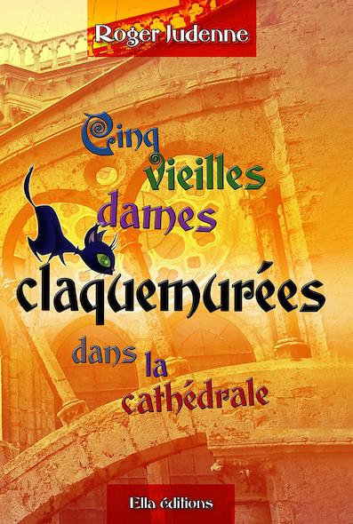 Cinq vieilles dames claquemuréesdans la cathédrale de Chartres
