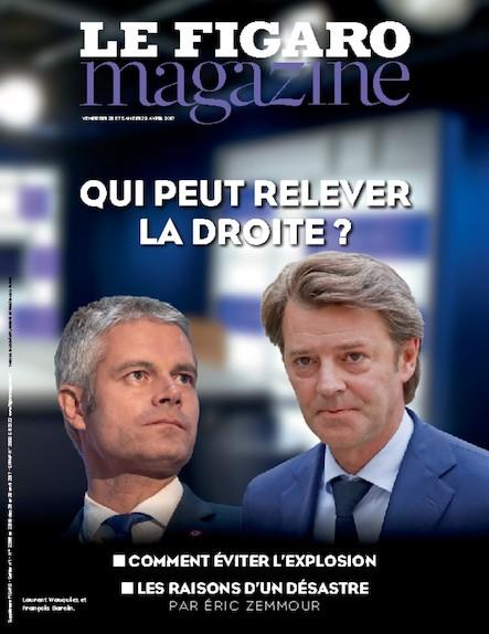 Le Figaro Magazine- Avril 2017 : Qui peut relever la droite ?