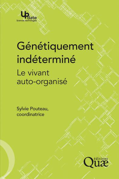 Génétiquement indéterminé : Le vivant auto-organisé