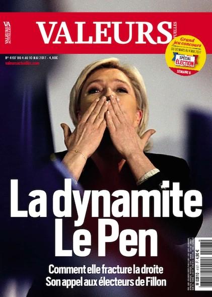 Valeurs Actuelles - Mai 2017 - La dynamite Le Pen