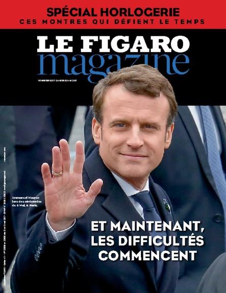 Le Figaro Magazine - Mai 2017 : Et maintenant, les difficultés commencent
