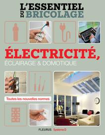 Électricité, Éclairage et Domotique (L'essentiel du bricolage) : L'essentiel du bricolage | Sallavuard, Nicolas