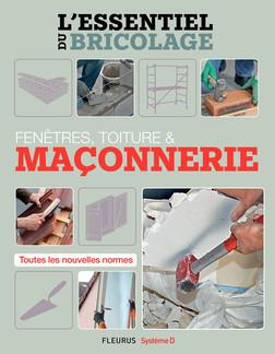 Fenêtres, toitures & maçonnerie (L'essentiel du bricolage) : L'essentiel du bricolage | Bruno Guillou