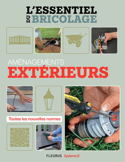 L'essentiel du bricolage - Aménagements extérieurs : L'essentiel du bricolage | Bruno Guillou