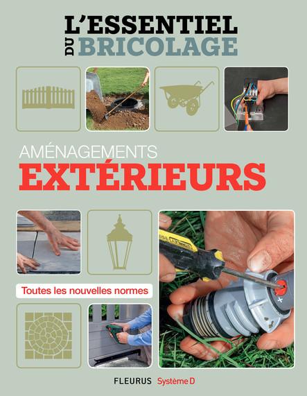 L'essentiel du bricolage - Aménagements extérieurs : L'essentiel du bricolage