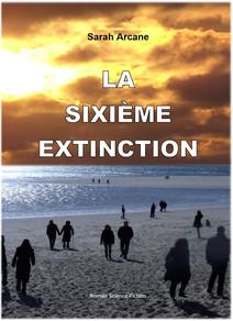 La Sixième Extinction | Arcane, Sarah