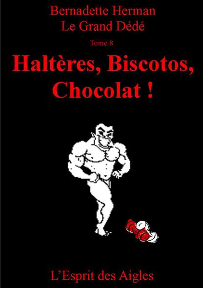 Le Grand Dédé : Tome 8 : Haltères, Biscotos, Chocolat !