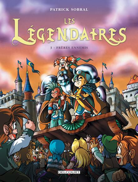 Les Légendaires 03. Frères ennemis