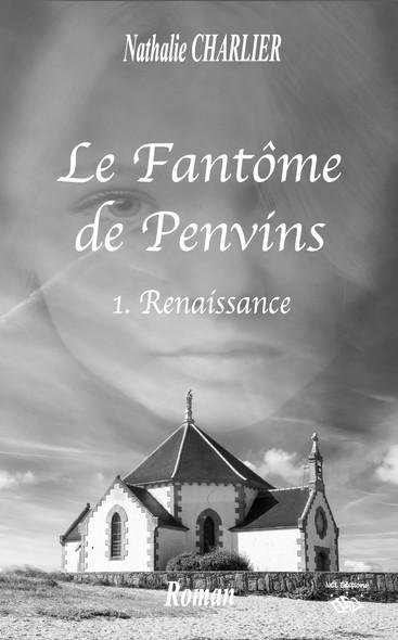 Le fantôme de Penvins : 1ère partie : renaissance