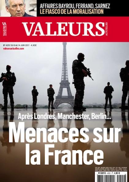Valeurs Actuelles - Juin 2017 - Menaces sur la France