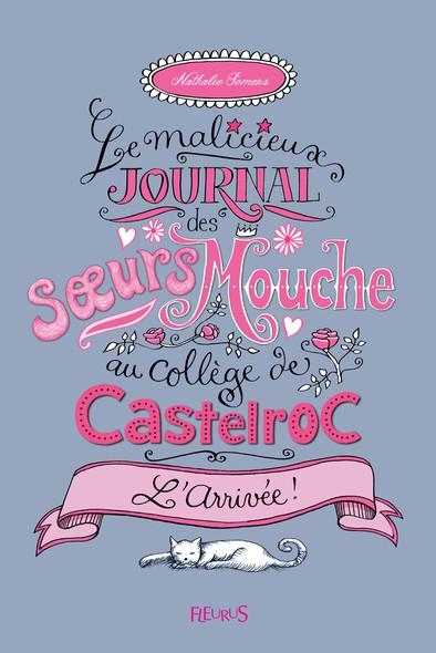 Le malicieux journal des soeurs Mouche au collège de Castelroc Tome 1 : L'Arrivée