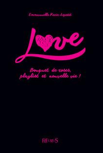 Love - Bouquet de roses, playlist et nouvelle vie ! : Tome 1 | Emmanuelle, Lepetit